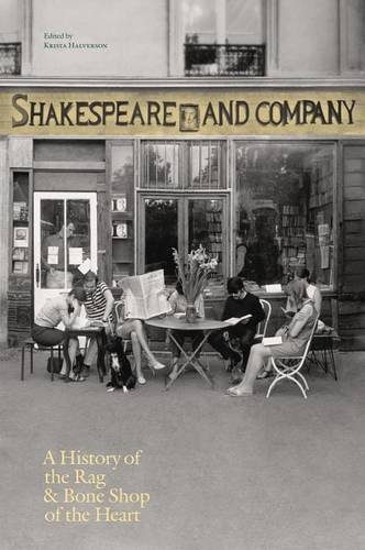 Shakespeare and Company, Paris: A History of the Rag & Bone Shop of the Heart por Krista Halverson
