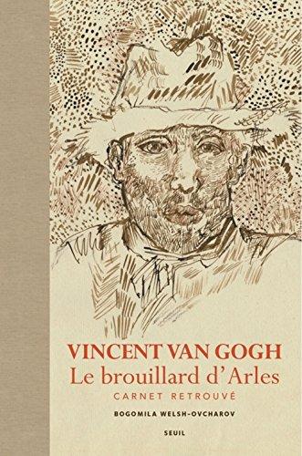 Vincent Van Gogh, Le brouillard d'Arles : Carnet retrouvé par Vincent Van Gogh