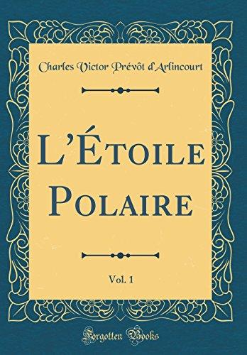 L'Étoile Polaire, Vol. 1 (Classic Reprint)