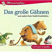 Ohrwürmchen Das große Gähnen und andere Gute-Nacht-Geschichten