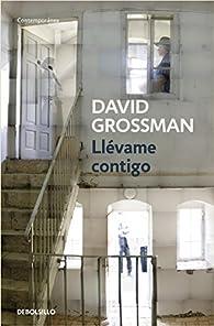 Llévame contigo par David Grossman