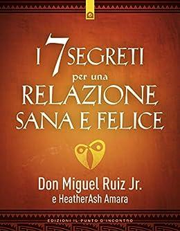 I 7 segreti per una relazione felice (Italian Edition) eBook ...