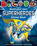 Build Your Own Superheroes Sticker Book (Build Your Own Sticker Book)