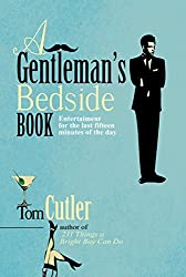 A A Gentleman's Bedside Book: Entertainment for the Last Fifteen Minutes of the Day (English Edition)