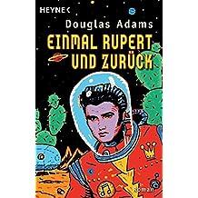 Einmal Rupert und zurück (Per Anhalter durch die Galaxis, Band 5)