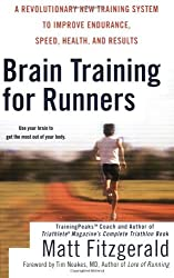 Brain Training for Runners: A Revolutionary New Training System to Improve Endurance, Speed, Health, and Res ults by Matt Fitzgerald (2007-09-04)