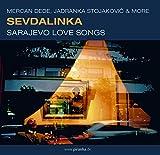 Sevdalinka-Sarajevo Love Songs