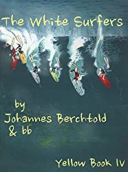 The White Surfers: Yellow Book 4 (English Edition)
