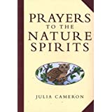 Prayers to the Nature Spirits by Julia Cameron (1999-02-02)