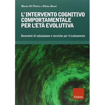 L'intervento Cognitivo-Comportamentale Per L'età Evolutiva. Strumenti Di Valutazione E Tecniche Per Il Trattamento. Con Cd-Rom