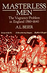 Masterless Men: The Vagrancy Problem in England, 1560-1640.