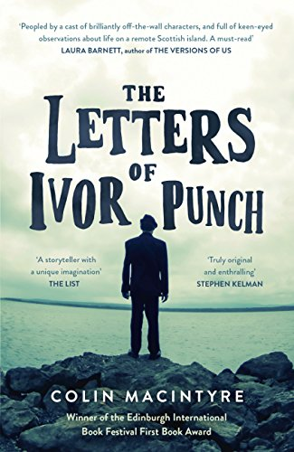 The Letters of Ivor Punch: Winner Of The Edinburgh Book Festival First Book Award English Edition
