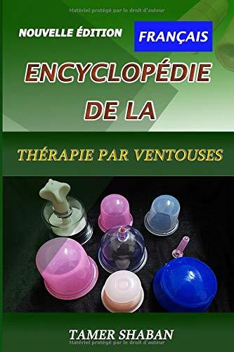 Encyclopédie de la thérapie par ventouses: Une nouvelle édition par Tamer Shaban