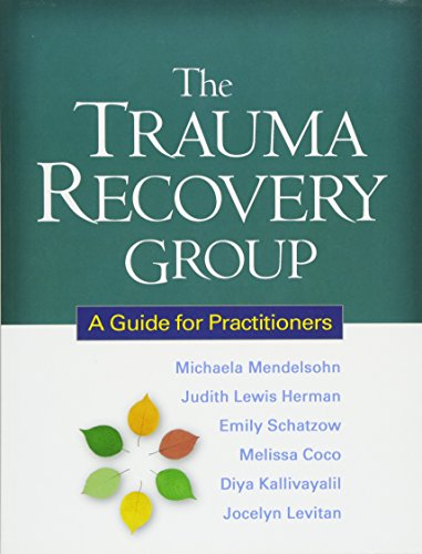 The Trauma Recovery Group: A Guide for Practitioners por Michaela Mendelsohn