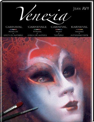 Preisvergleich Produktbild Venezia: Karneval - Malerei und Farbeffekte