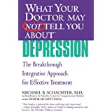 What Your Doctor May Not Tell You About(TM) Depression: The Breakthrough Integrative Approach for Effective Treatment (English Edition)