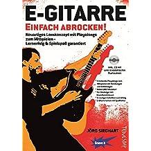 E-Gitarre Einfach Abrocken ! (Lehrheft/Lehrbuch mit Playalongs, Noten & Tabulatur / TABs zum Rock-Gitarre lernen - zu Rock-Songs / Play-Alongs spielen, für E-Gitarre Einsteiger mit Grundkenntnissen)