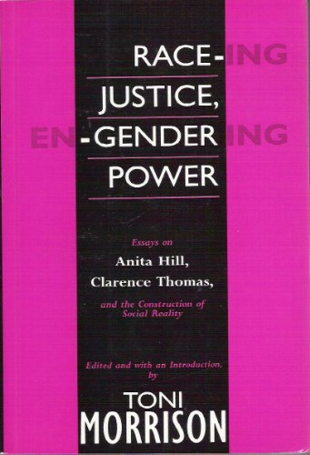 race-ing-justice-en-gendering-power-essays-on-anita-hill-clarence-thomas-and-the-construction-of-soc