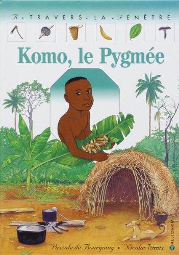 KOMO, LE PYGMEE par Nicolas Wintz, Pascale de Bourgoing