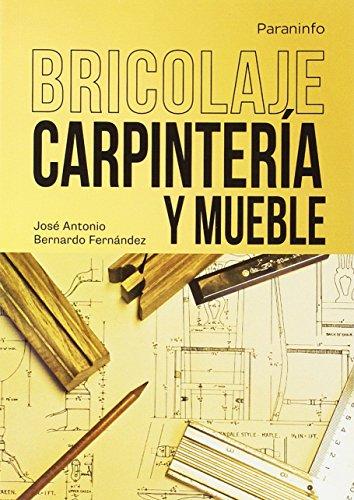 Bricolaje.Carpintería. (Oficios (paraninfo)) por JOSÉ ANTONIO BERNARDO FERNÁNDEZ