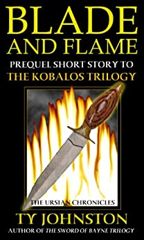 Blade and Flame: Prequel to The Kobalos Trilogy by [Johnston, Ty]