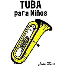 Tuba para Niños: Música Clásica, Villancicos de Navidad, Canciones Infantiles, Tradicionales y Folclóricas! (Spanish Edition)