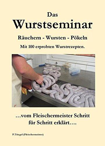 �uchern-Wursten-Pökeln Mit 100 erprobten Wurstrezepten ()