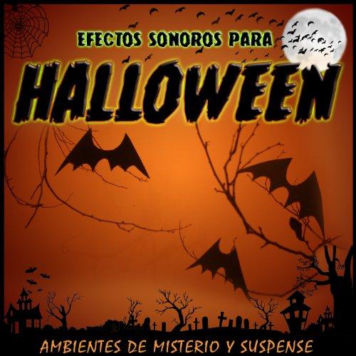 Efectos Sonoros para Halloween. Ambientes de Misterio y Suspense