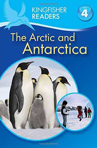 the-artic-and-antarctica-kingfisher-readers-level-4