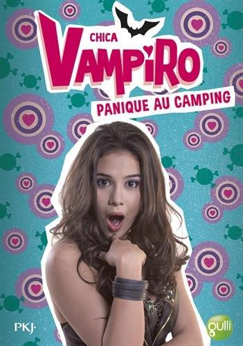 Chica Vampiro, Tome 13 : Panique au camping par From Pocket Jeunesse