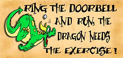 Wooden Funny Sign Wall Plaque Ring The Doorbell And Run The Dragon Needs The Exercise.