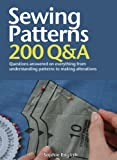 By Sophie English Sewing Patterns: Questions Answered on Everything from Understanding Patterns to Making Alterations (200 Q&A) (Spi)