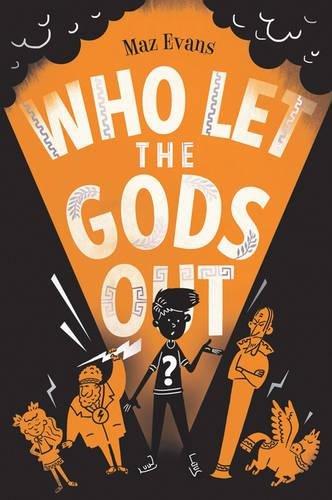 Who Let the Gods Out? por Maz Evans