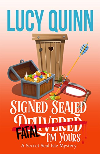 Signed, Sealed, Fatal, I'm Yours (Secret Seal Isle Mysteries Book 6)