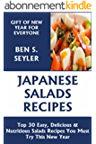 Top 30 Easy, Delicious And Nutritious Japanese Salad Recipes You Must Try This New Year (English Edition)