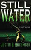 Still Water by Justin R Macumber (2014-04-09)