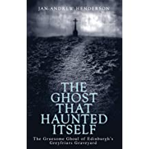 The Ghost That Haunted Itself: The Story of the McKenzie Poltergeist by Jan-Andrew Henderson (2001-07-01)