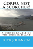 Corfu, not a scorcher!: A winter ramble on the summer island