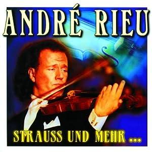 Andre Rieu - Strauss und mehr...