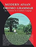 Modern Afaan Oromo Grammar: An Invitation to a Cushiatic Language (English Edition)