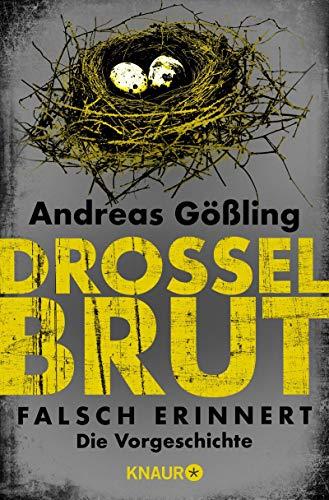 Drosselbrut - Falsch erinnert: Die Vorgeschichte