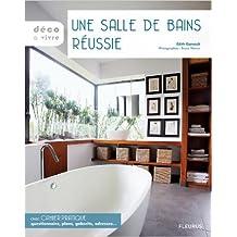 Une salle de bains réussie de Edith Garrault,Bruno Warion ( 20 septembre 2007 )
