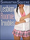 Lesbian Roomie Troubles: A Collection of College Roommates and the Lesbians Who Lust After Them (English Edition)