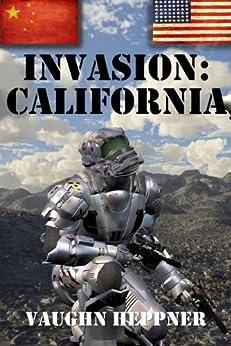 Invasion: California (Invasion America Book 2) by [Heppner, Vaughn]