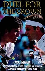 Duel for the Crown: The Fascinating Inside Story of Tim Henman and Greg Rusedski's Tennis Year by Neil Harman (1999-05-17)