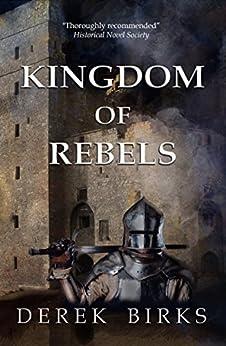 Kingdom of Rebels (Rebels & Brothers Book 3) by [Birks, Derek]