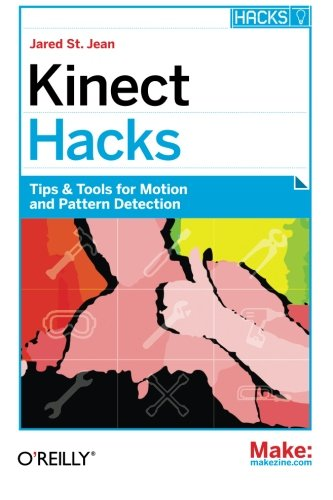 Preisvergleich Produktbild Kinect Hacks: Tips & Tools for Motion and Pattern Detection