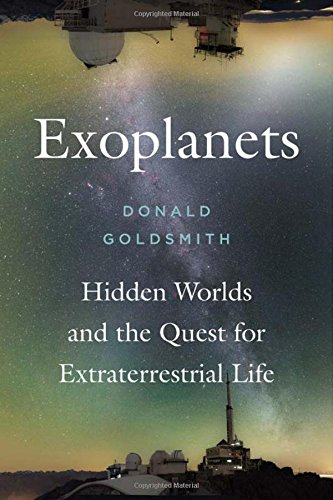 Exoplanets: Hidden Worlds and the Quest for Extraterrestrial Life por Donald Goldsmith
