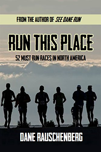 Run This Place: 52 Must Run Races in North America (English Edition) por Dane Rauschenberg