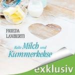Kalte Milch und Kummerkekse (Kummerke...
